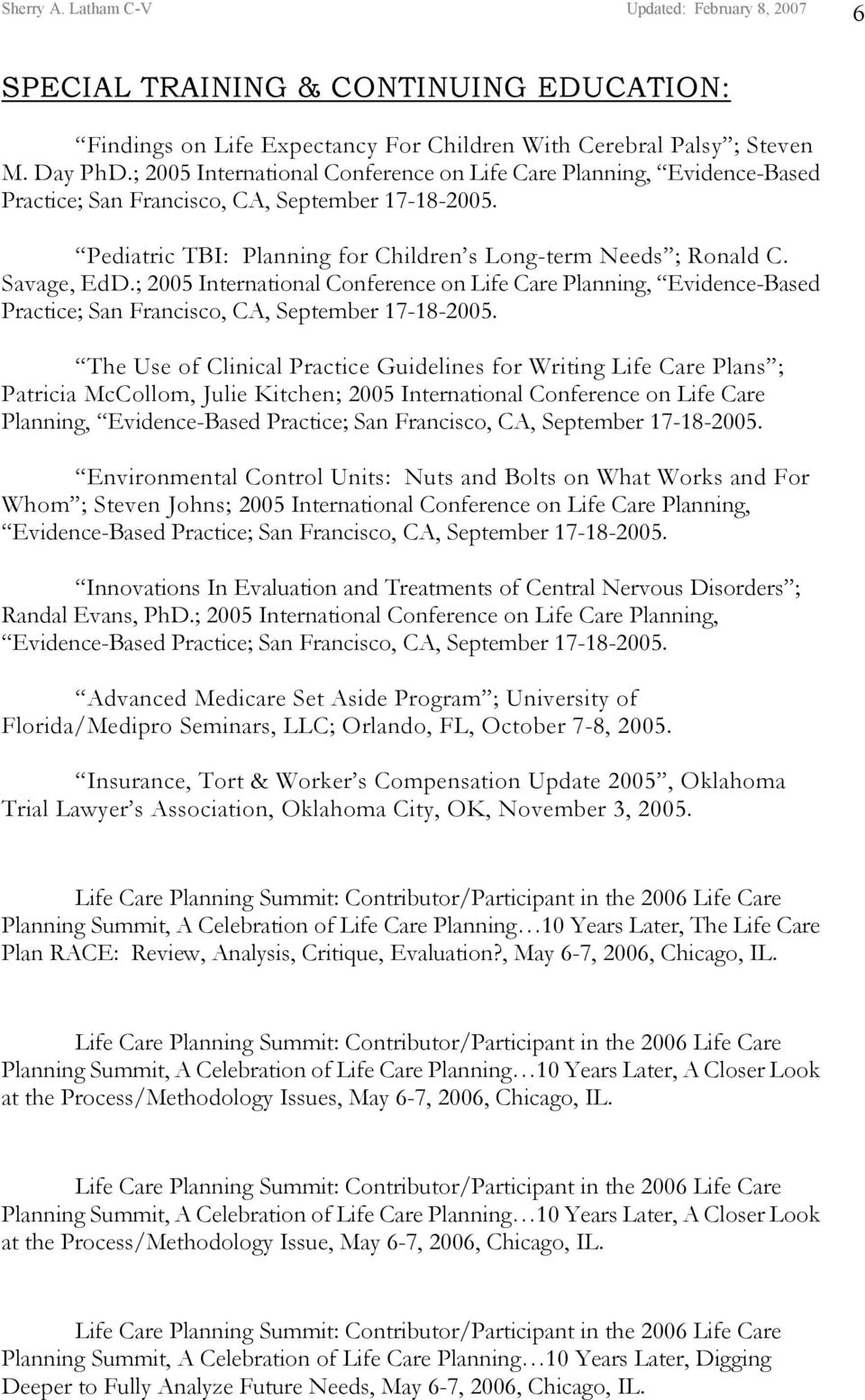 ; 2005 International Conference on Life Care Planning, Evidence-Based Practice; San Francisco, CA, September 17-18-2005.