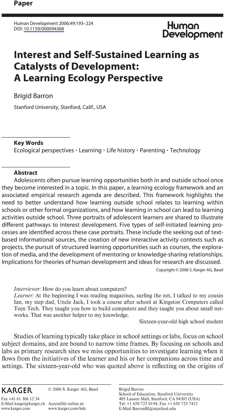 topic. In this paper, a learning ecology framework and an associated empirical research agenda are described.