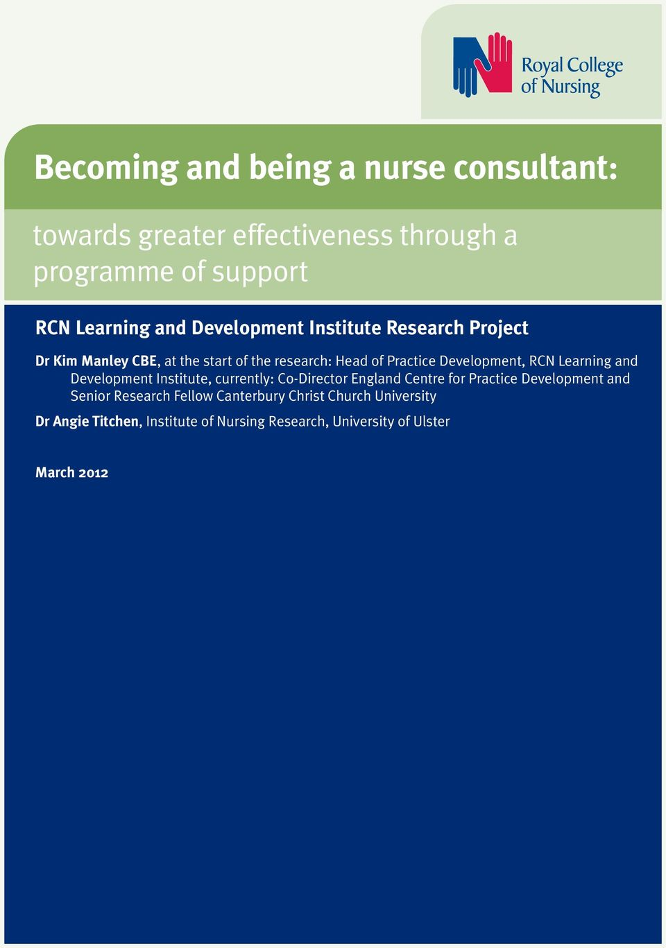 RCN Learning and Development Institute, currently: Co-Director England Centre for Practice Development and Senior