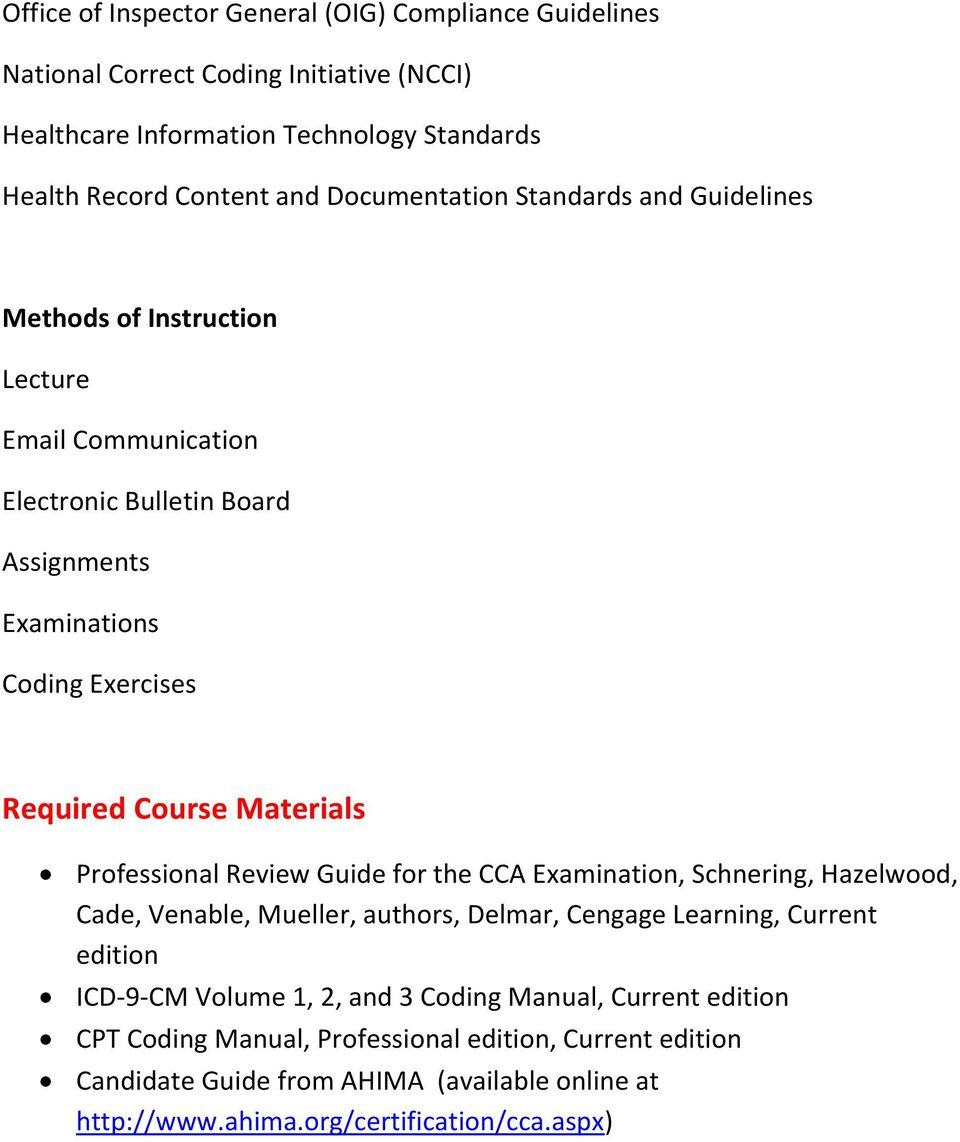 Materials Professional Review Guide for the CCA Examination, Schnering, Hazelwood, Cade, Venable, Mueller, authors, Delmar, Cengage Learning, Current edition ICD-9-CM Volume 1,