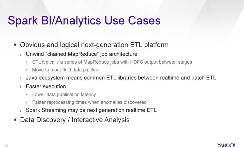 means common ETL libraries between realtime and batch ETL Faster execution Lower data publication latency Faster