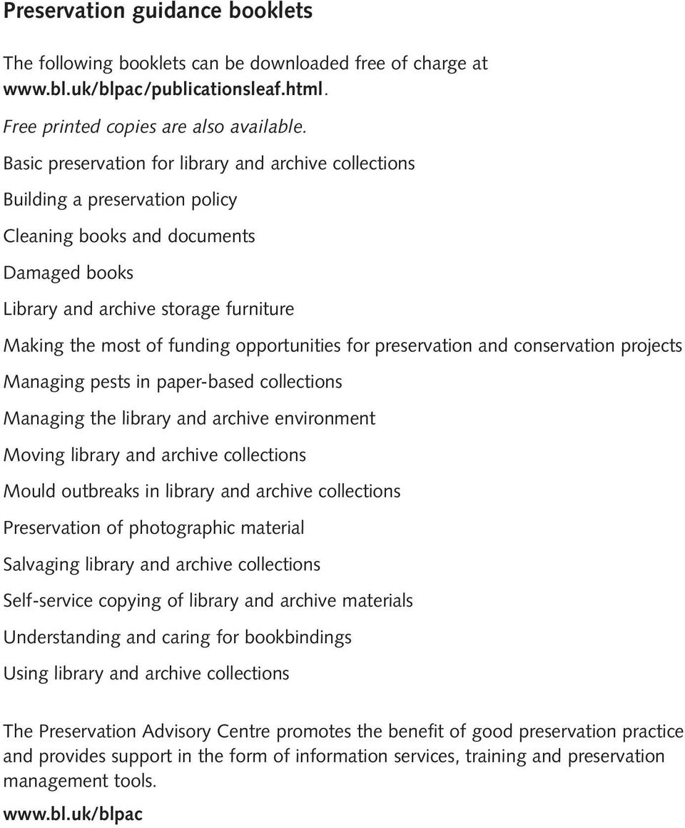 opportunities for preservation and conservation projects Managing pests in paper-based collections Managing the library and archive environment Moving library and archive collections Mould outbreaks