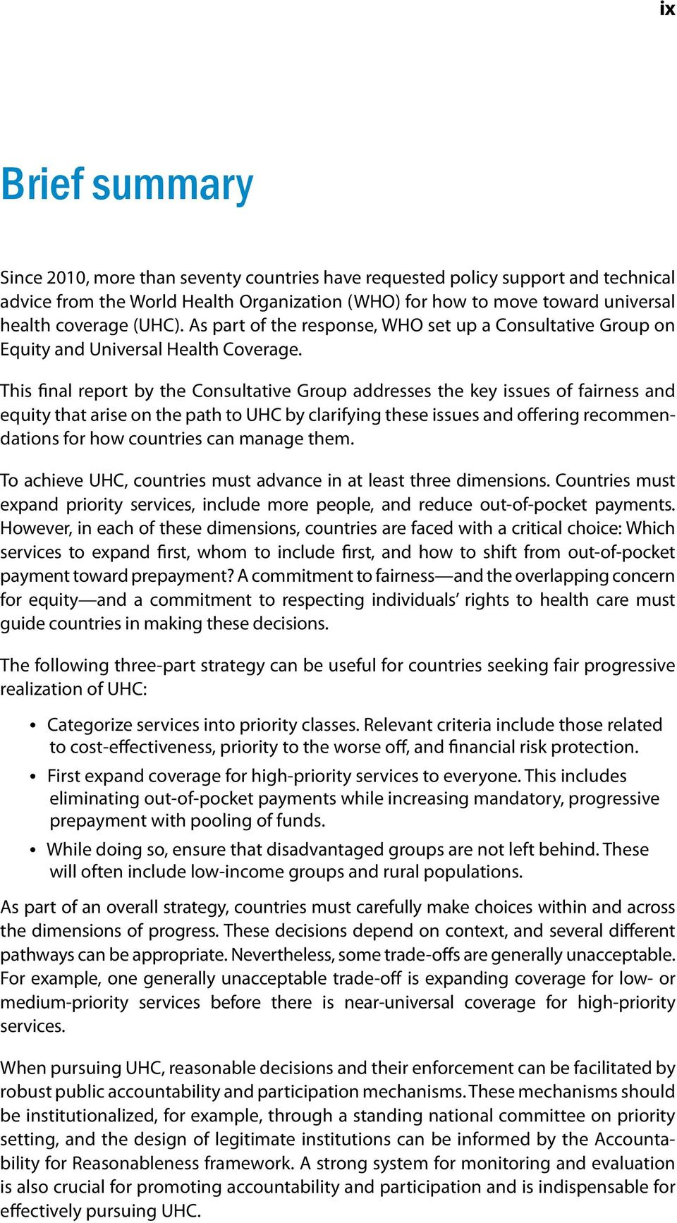 This final report by the Consultative Group addresses the key issues of fairness and equity that arise on the path to UHC by clarifying these issues and offering recommendations for how countries can
