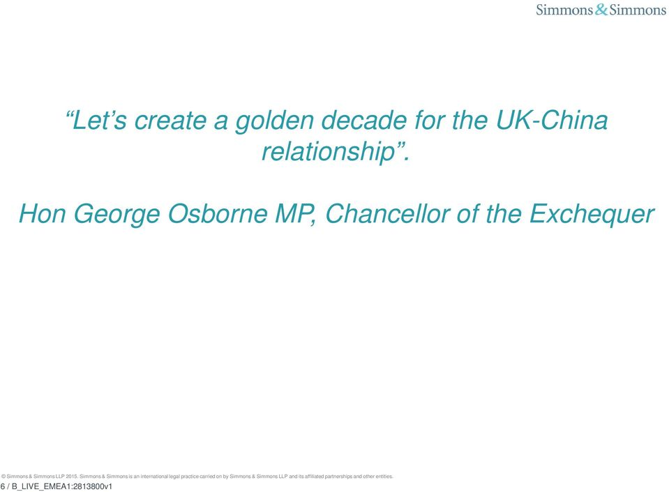 Hon George Osborne MP, Chancellor