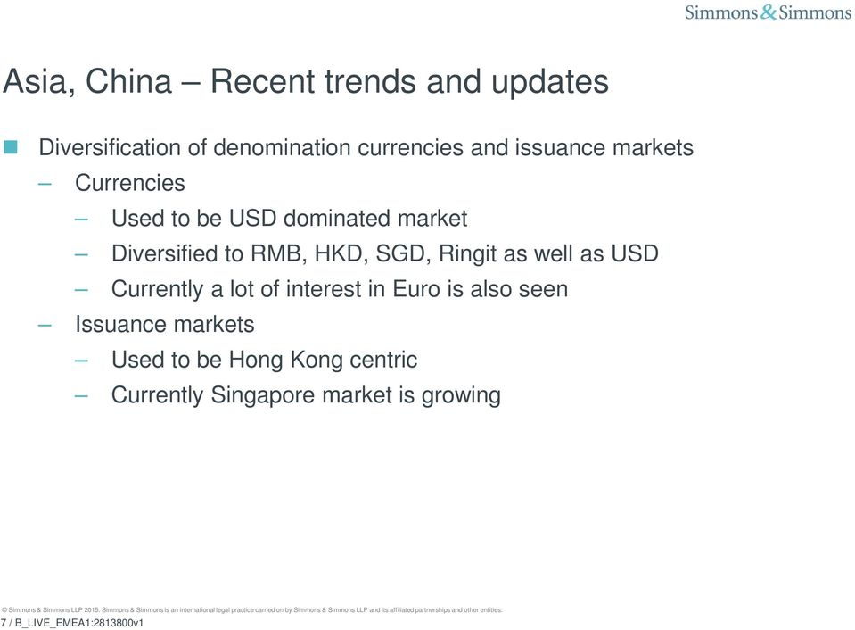 SGD, Ringit as well as USD Currently a lot of interest in Euro is also seen Issuance