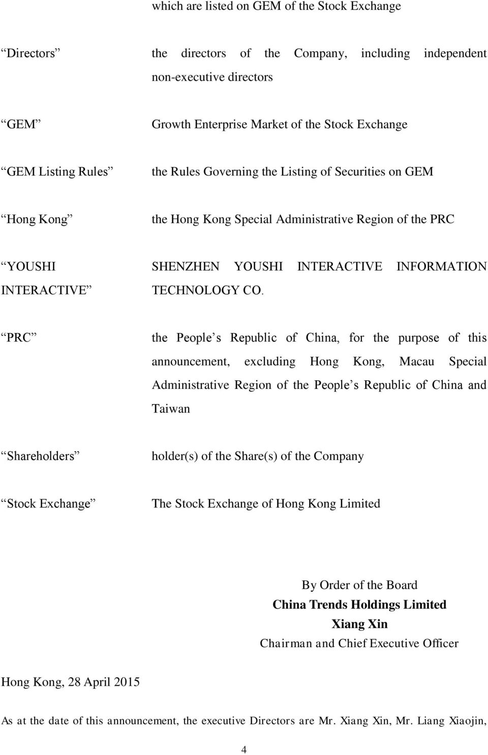 PRC the People s Republic of China, for the purpose of this announcement, excluding Hong Kong, Macau Special Administrative Region of the People s Republic of China and Taiwan Shareholders holder(s)