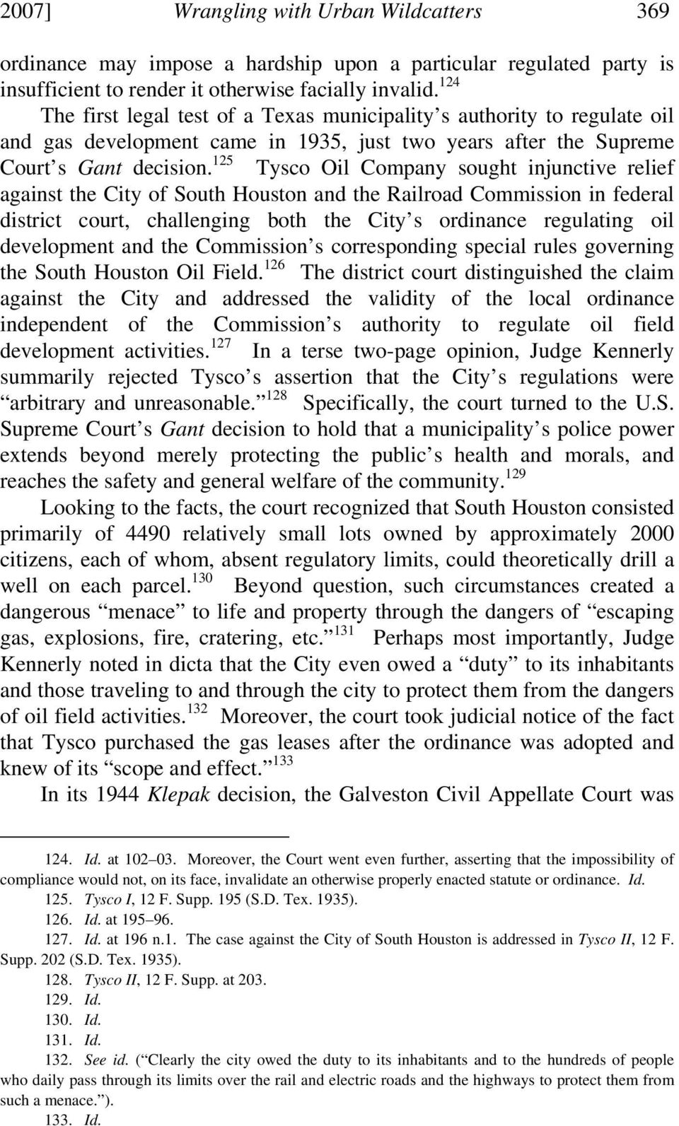125 Tysco Oil Company sought injunctive relief against the City of South Houston and the Railroad Commission in federal district court, challenging both the City s ordinance regulating oil