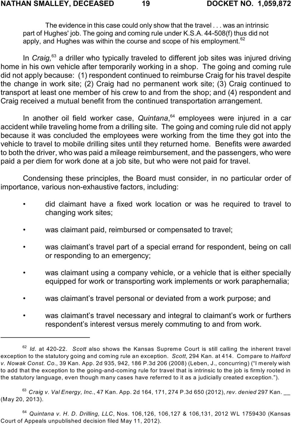 The going and coming rule did not apply because: (1) respondent continued to reimburse Craig for his travel despite the change in work site; (2) Craig had no permanent work site; (3) Craig continued