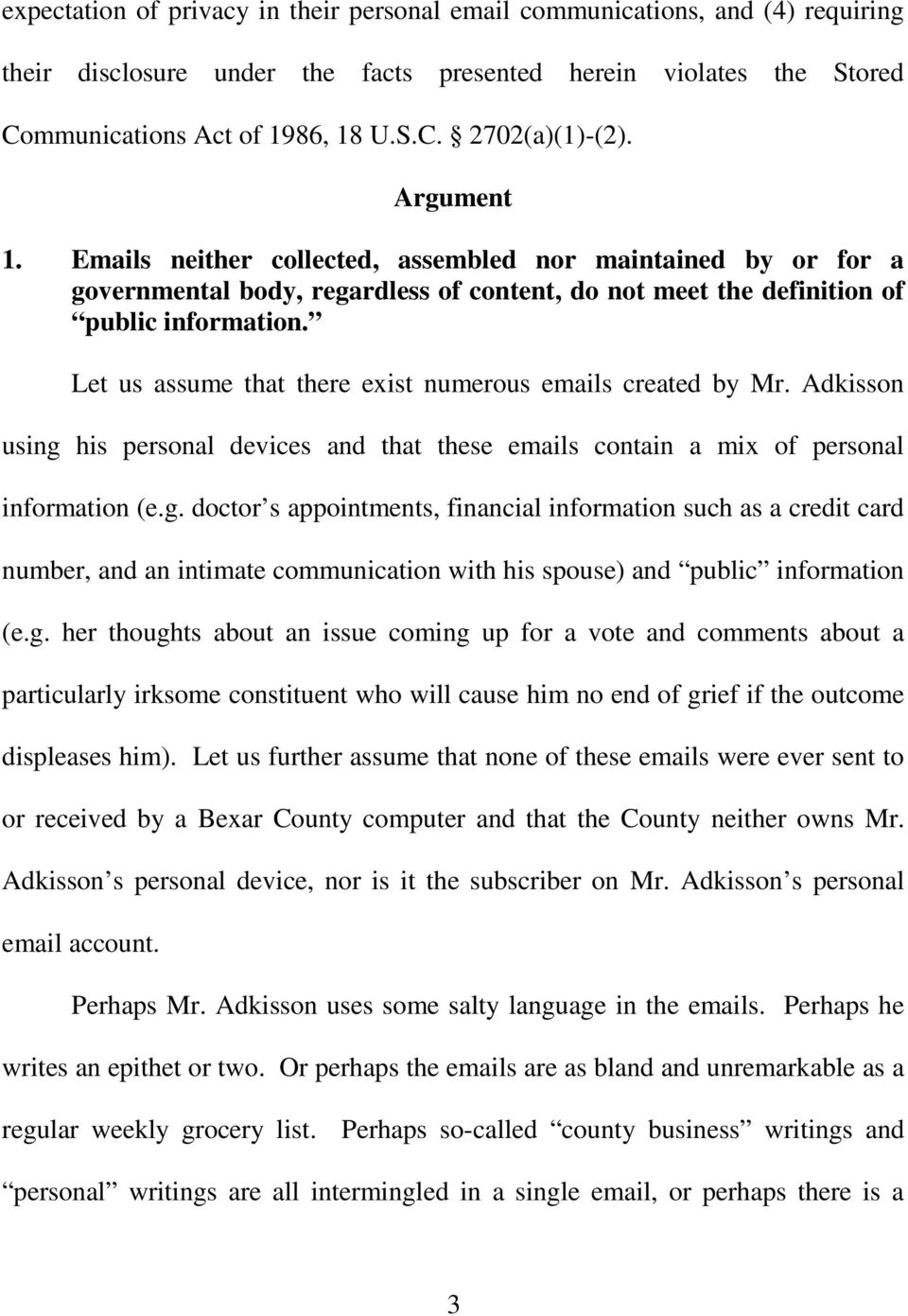 Let us assume that there exist numerous emails created by Mr. Adkisson using