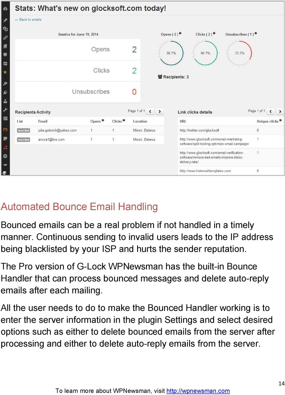 The Pro version of G-Lock WPNewsman has the built-in Bounce Handler that can process bounced messages and delete auto-reply emails after each mailing.