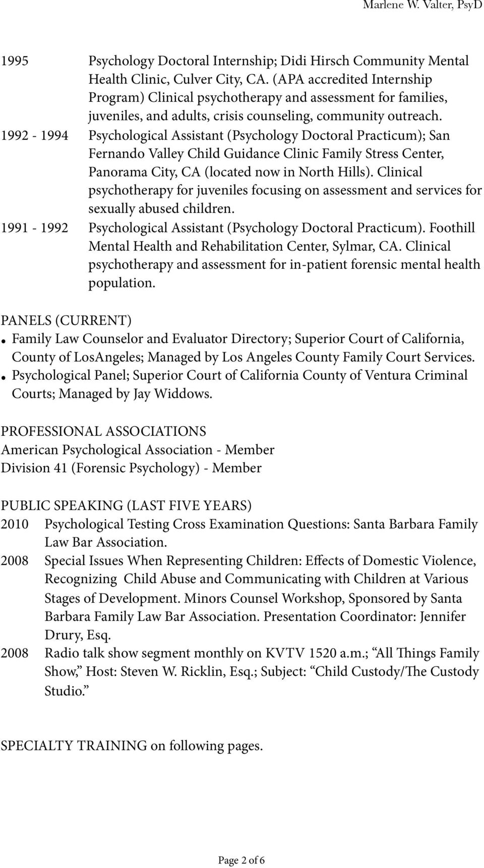 1992-1994 Psychological Assistant (Psychology Doctoral Practicum); San Fernando Valley Child Guidance Clinic Family Stress Center, Panorama City, CA (located now in North Hills).