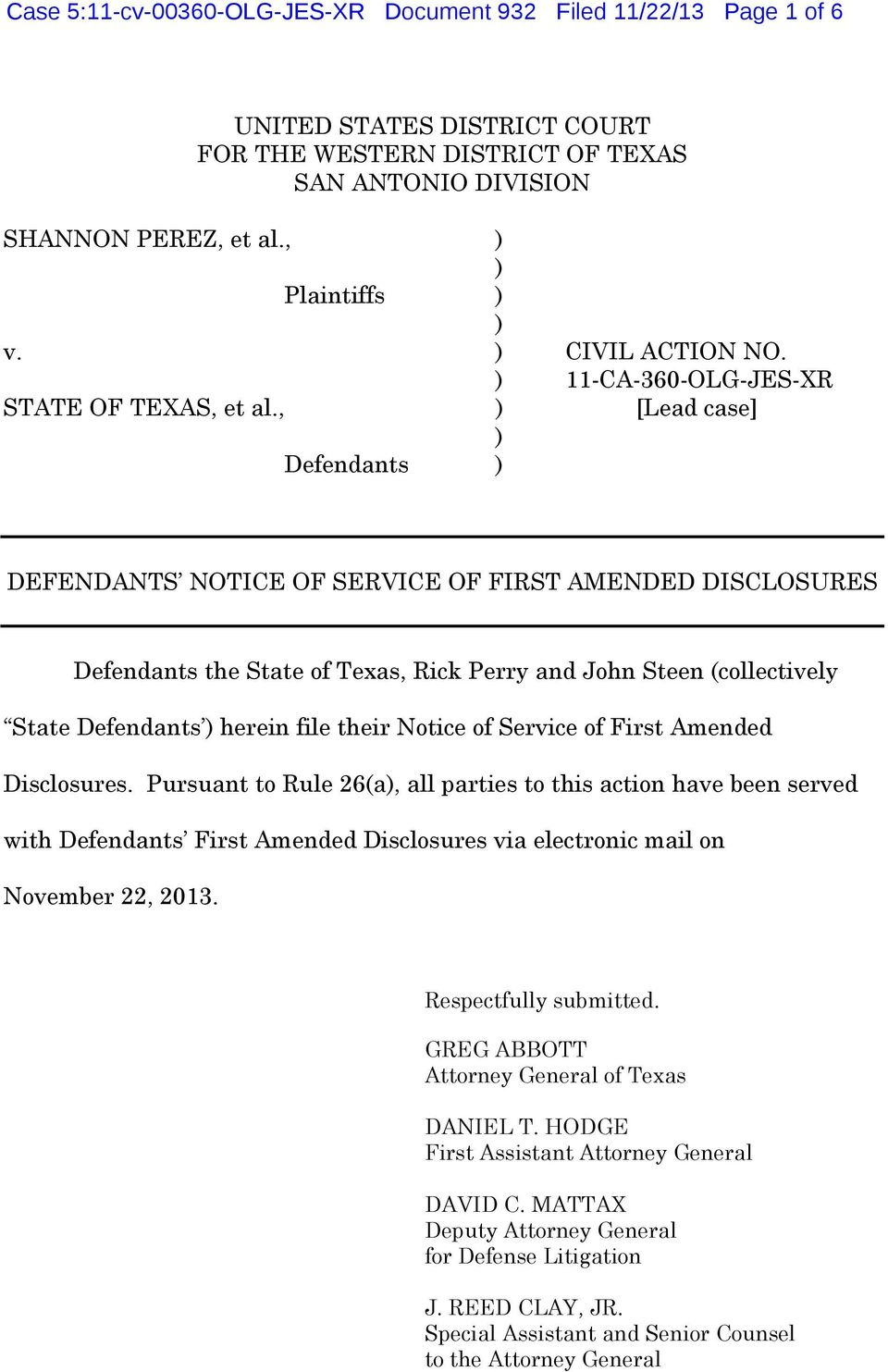 , ) [Lead case] ) Defendants ) DEFENDANTS NOTICE OF SERVICE OF FIRST AMENDED DISCLOSURES Defendants the State of Texas, Rick Perry and John Steen (collectively State Defendants ) herein file their