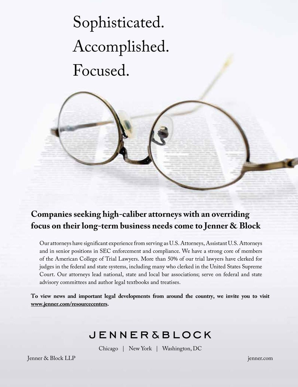 Companies seeking high-caliber attorneys with an overriding Companies seeking high-caliber attorneys with an overriding focus on their long-term business needs come to Jenner & Block focus Companies