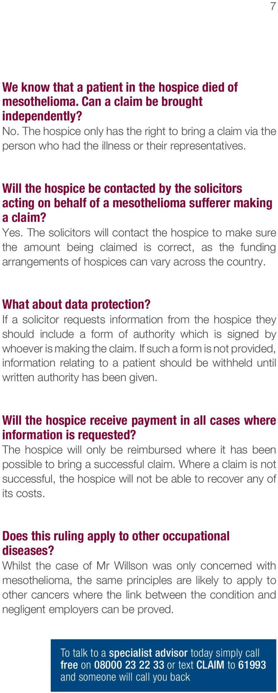 Will the hospice be contacted by the solicitors acting on behalf of a mesothelioma sufferer making a claim? Yes.