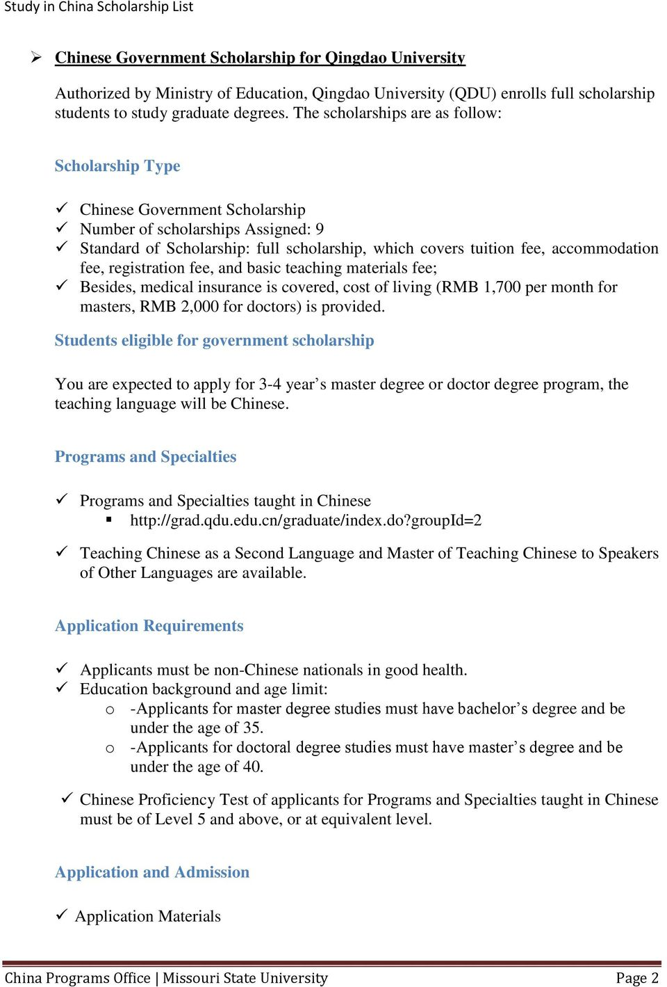 fee, registration fee, and basic teaching materials fee; Besides, medical insurance is covered, cost of living (RMB 1,700 per month for masters, RMB 2,000 for doctors) is provided.