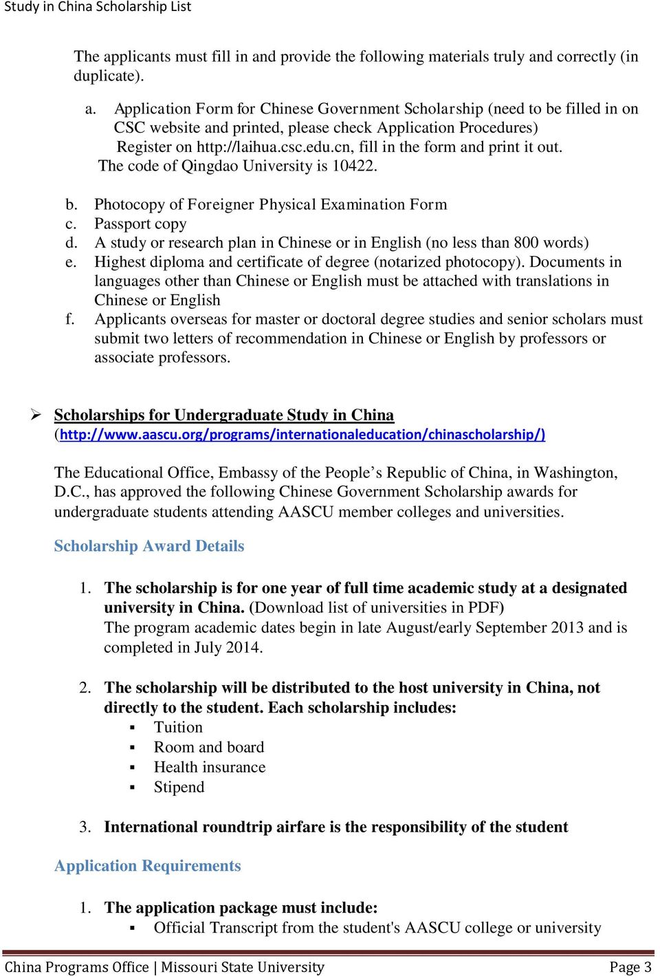 A study or research plan in Chinese or in English (no less than 800 words) e. Highest diploma and certificate of degree (notarized photocopy).