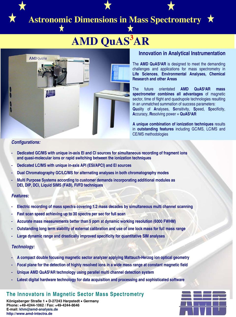 quadrupole technologies resulting in an unmatched summation of success parameters: Quality of Analyses, Sensitivity, Speed, Specificity, Accuracy, Resolving power = QuAS 3 AR Configurations: A unique