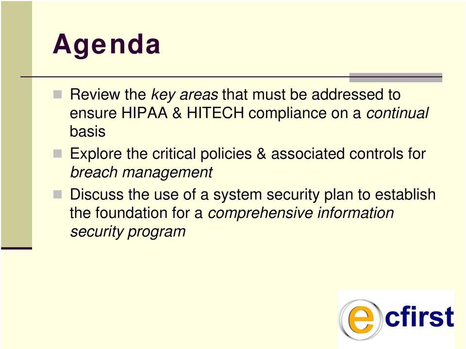 associated controls for breach management Discuss the use of a system