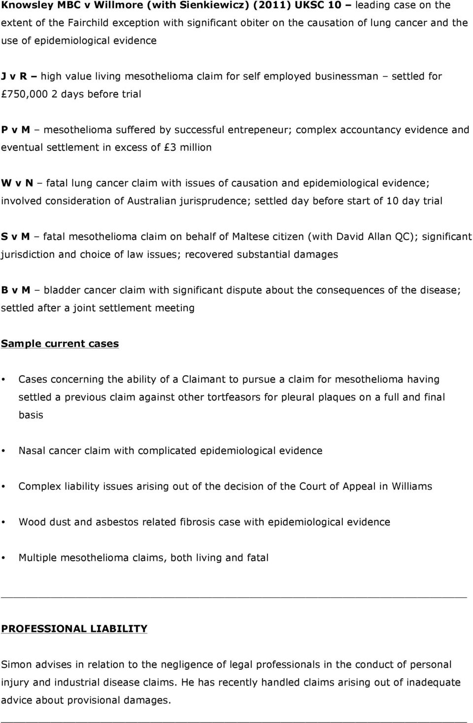 evidence and eventual settlement in excess of 3 million W v N fatal lung cancer claim with issues of causation and epidemiological evidence; involved consideration of Australian jurisprudence;