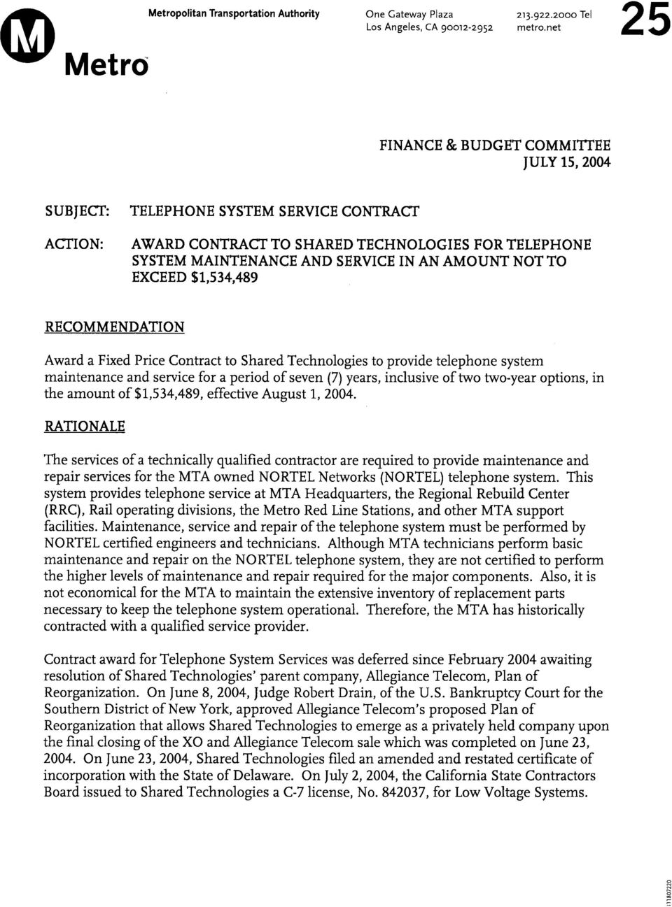 EXCEED $1,534 489 RECOMMENDATION Award a Fixed Price Contract to Shared Technologies to provide telephone system maintenance and service for a period of seven (7) years, inclusive of two two-year