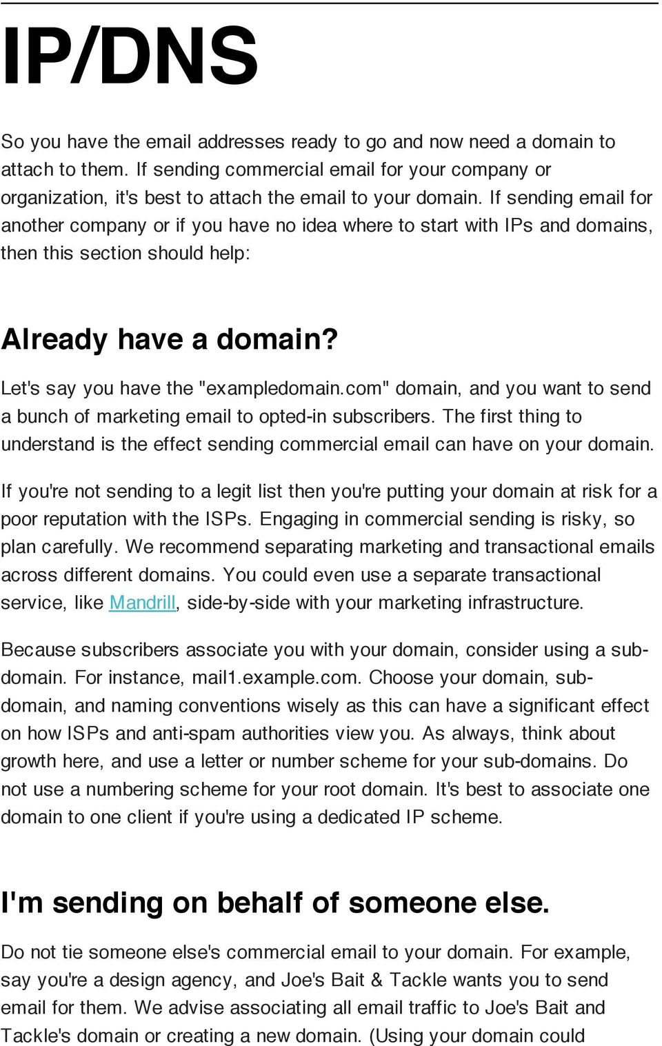 "com"" domain, and you want to send a bunch of marketing email to opted-in subscribers. The first thing to understand is the effect sending commercial email can have on your domain."