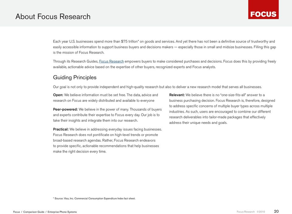 Filling this gap is the mission of Focus Research. Through its Research Guides, Focus Research empowers buyers to make considered purchases and decisions.