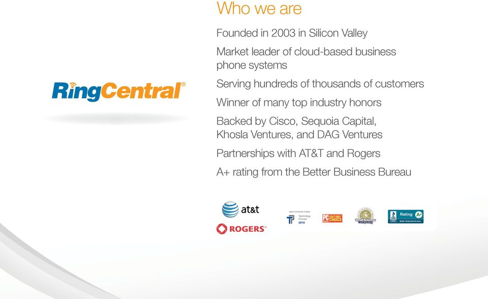 many top industry honors Backed by Cisco, Sequoia Capital, Khosla Ventures, and