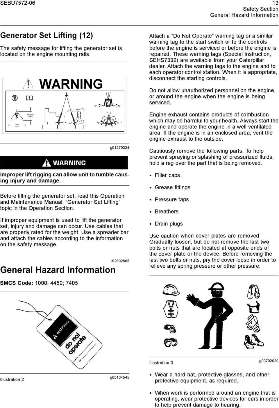 These warning tags (Special Instruction, SEHS7332) are available from your Caterpillar  dealer.