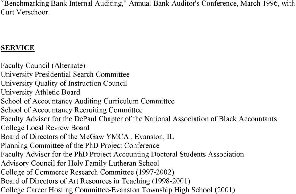 School of Accountancy Recruiting Committee Faculty Advisor for the DePaul Chapter of the National Association of Black Accountants College Local Review Board Board of Directors of the McGaw YMCA,