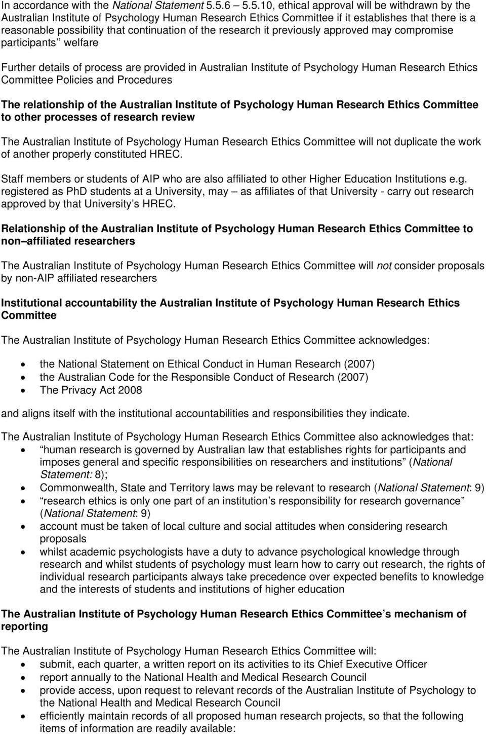research it previusly apprved may cmprmise participants welfare Further details f prcess are prvided in Australian Institute f Psychlgy Human Research Ethics Cmmittee Plicies and Prcedures The