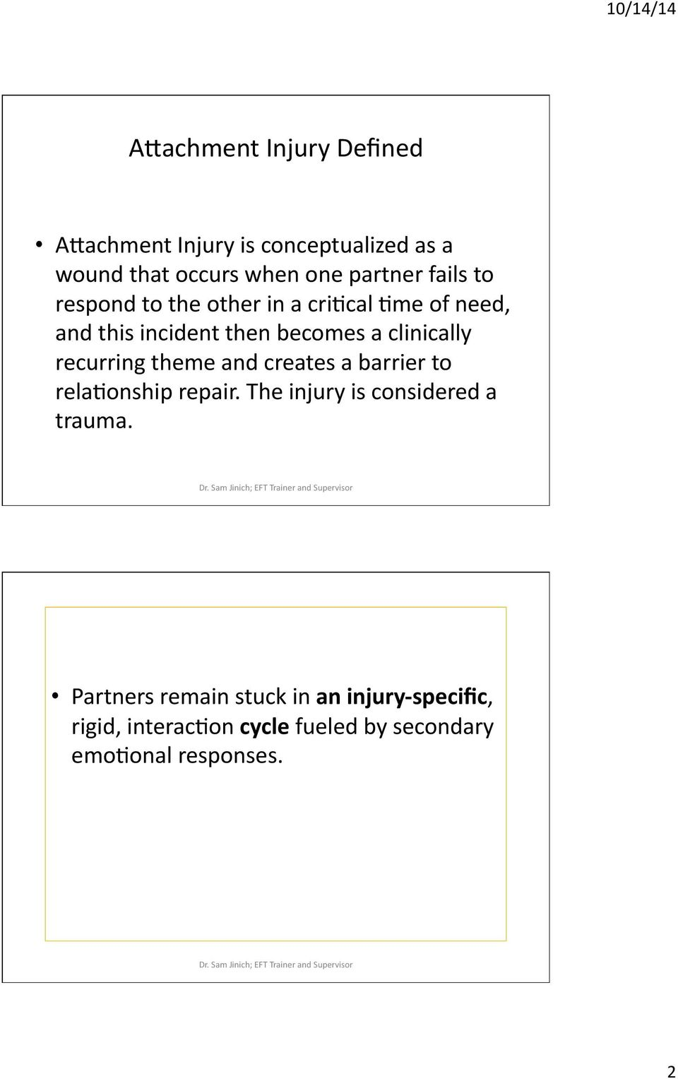 recurring theme and creates a barrier to relamonship repair. The injury is considered a trauma.