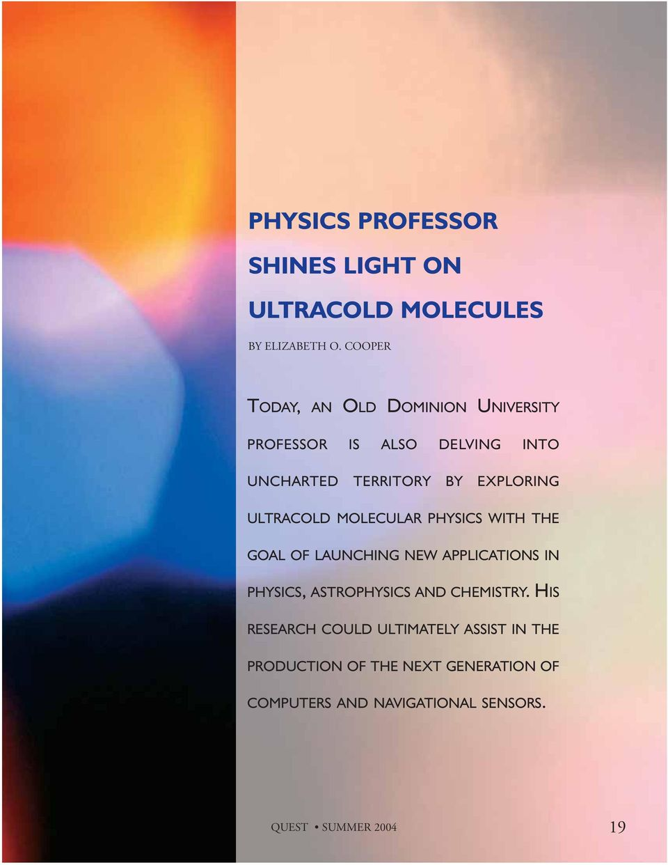 ULTRACOLD MOLECULAR PHYSICS WITH THE GOAL OF LAUNCHING NEW APPLICATIONS IN PHYSICS, ASTROPHYSICS AND