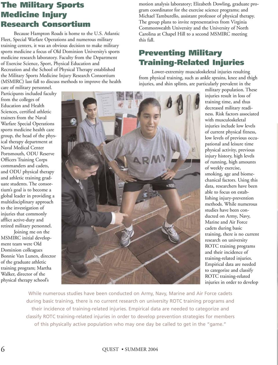 Atlantic Fleet, Special Warfare Operations and numerous military training centers, it was an obvious decision to make military sports medicine a focus of Old Dominion University s sports medicine