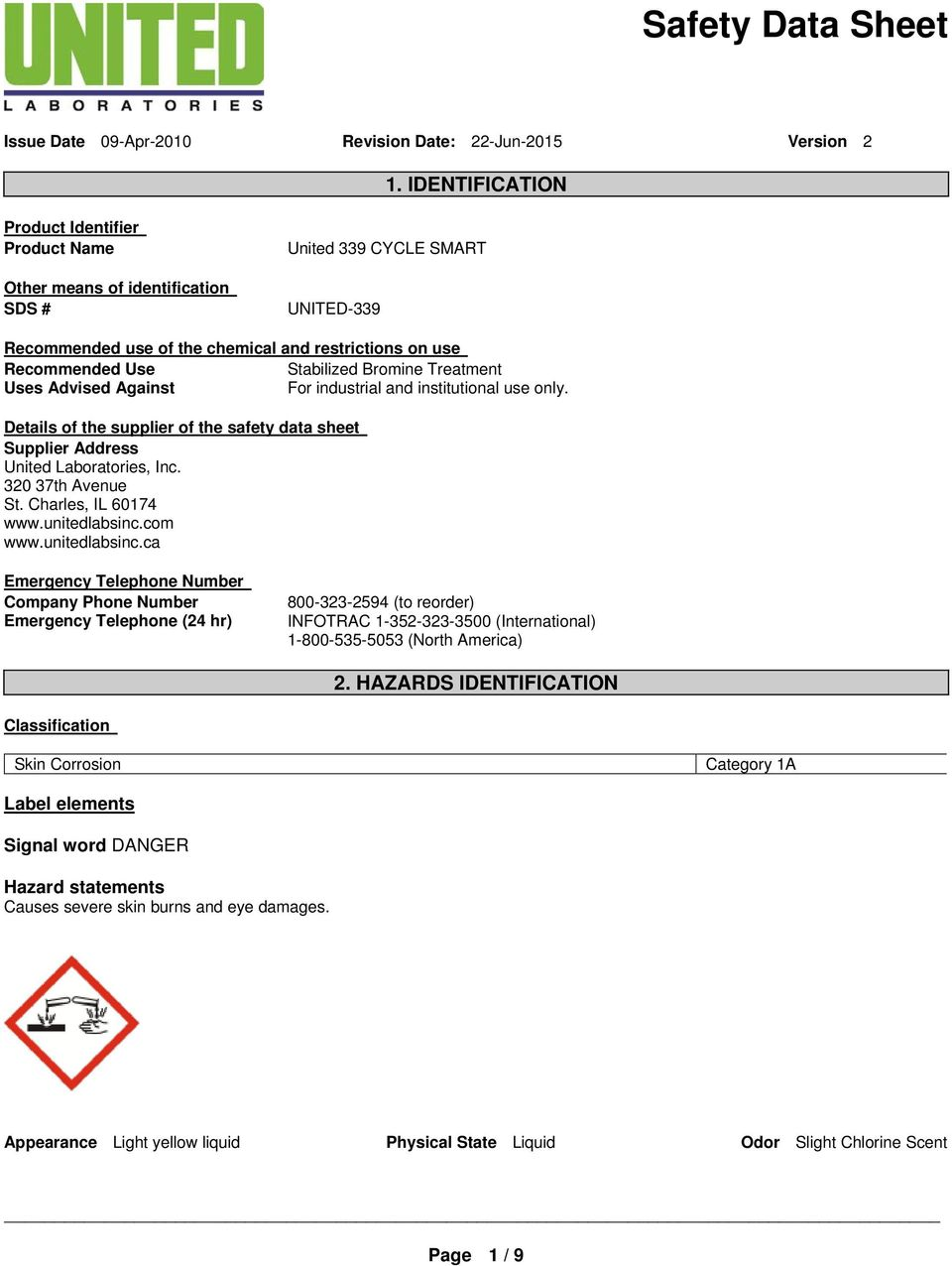 Bromine Treatment Uses Advised Against For industrial and institutional use only. Details of the supplier of the safety data sheet Supplier Address United Laboratories, Inc. 320 37th Avenue St.