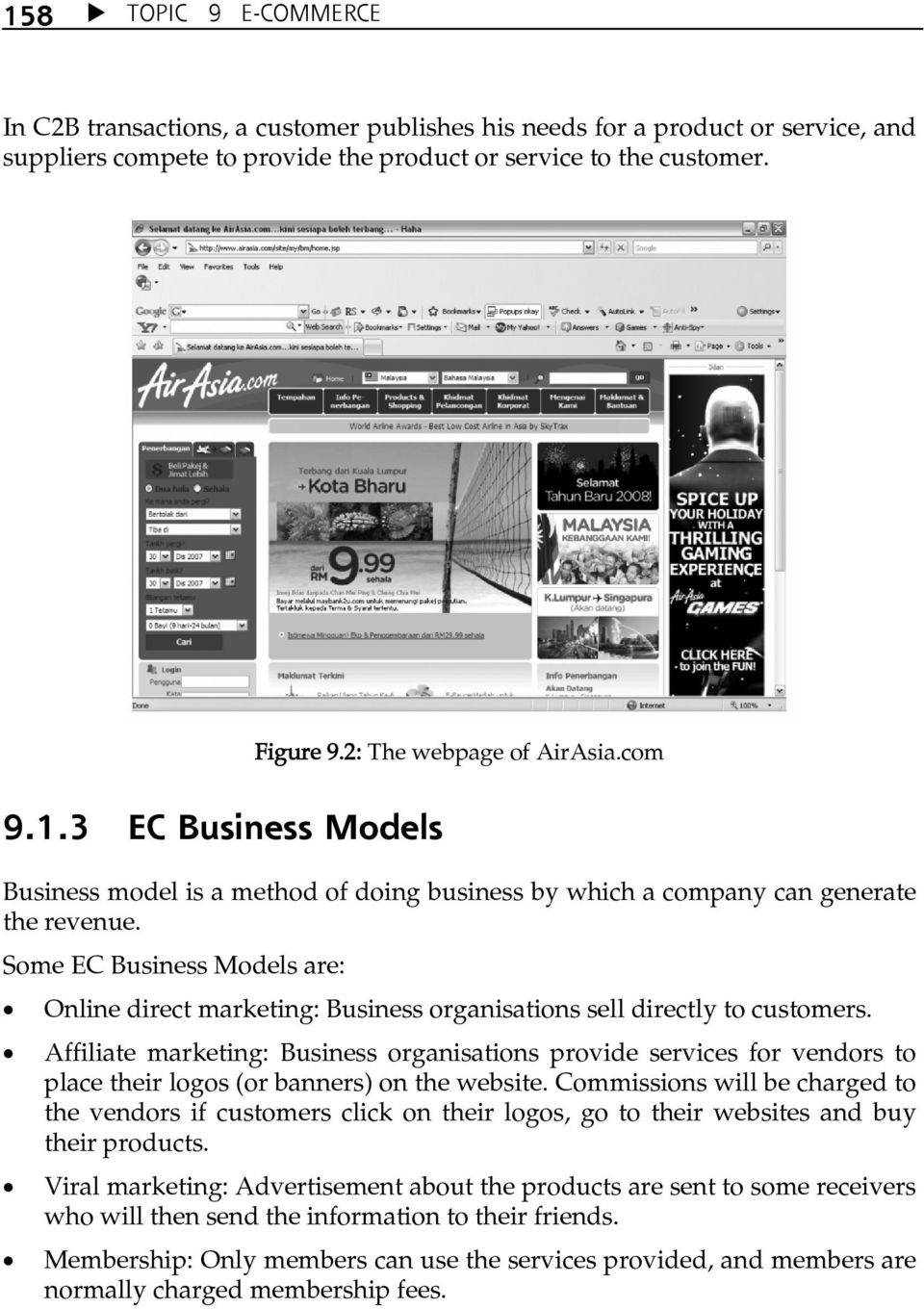 Some EC Business Models are: Online direct marketing: Business organisations sell directly to customers.