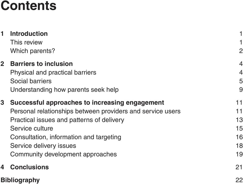 Successful approaches to increasing engagement 11 Personal relationships between providers and service users 11 Practical