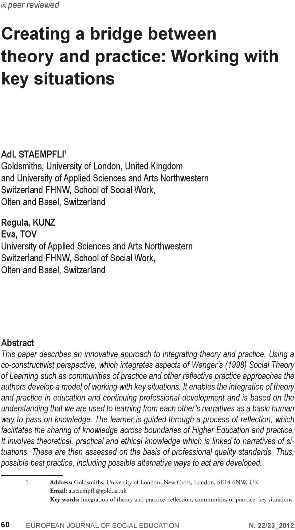 Basel, Switzerland Abstract This paper describes an innovative approach to integrating theory and practice.