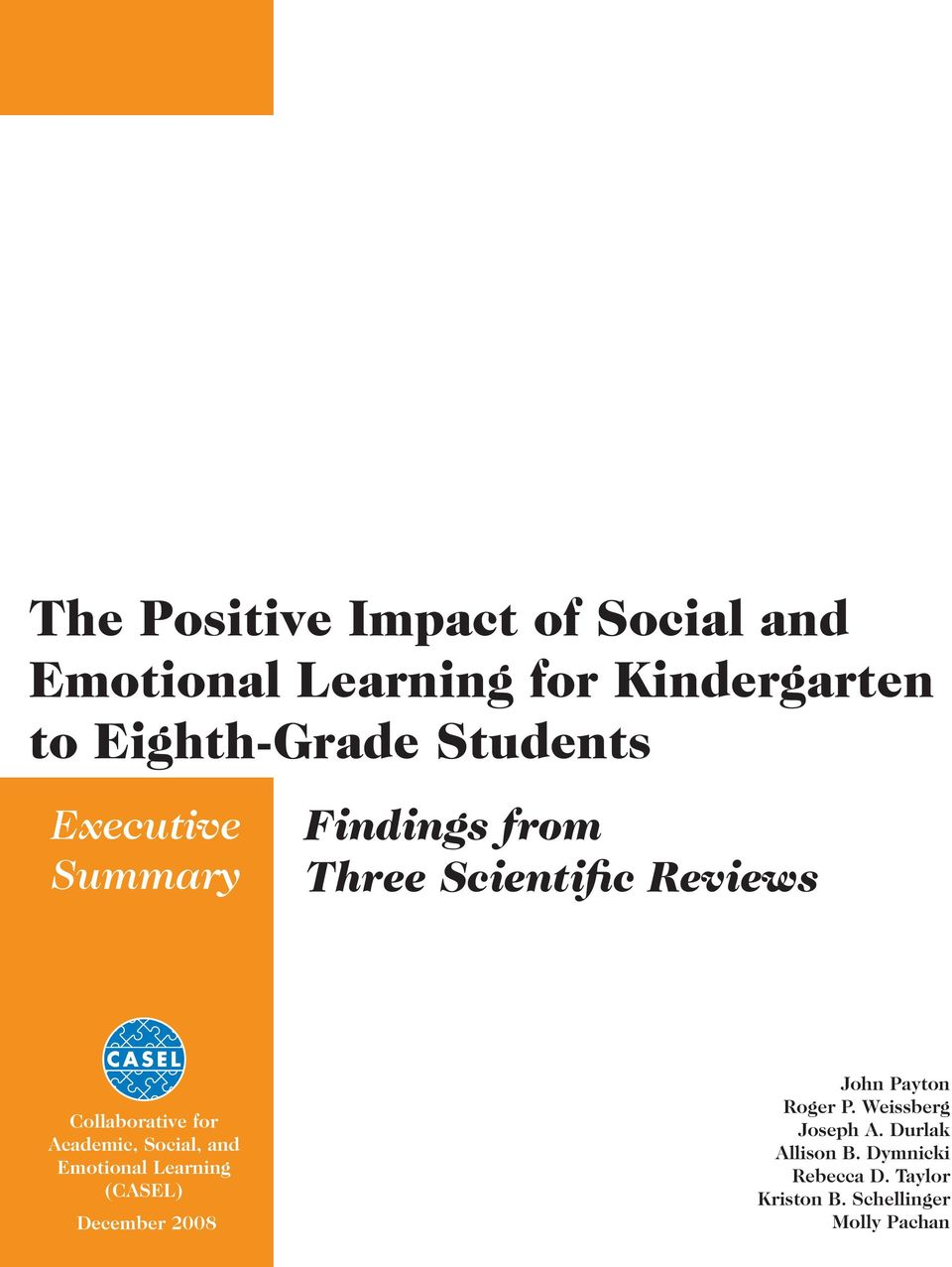 December 2008 Findings from Three Scientific Reviews John Payton Roger P.