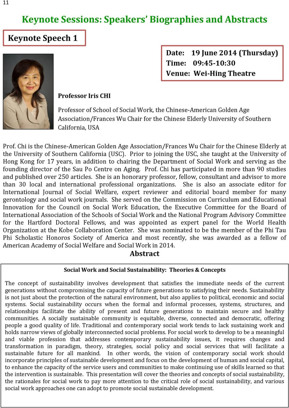 Chi is the Chinese-American Golden Age Association/Frances Wu Chair for the Chinese Elderly at the University of Southern California (USC).