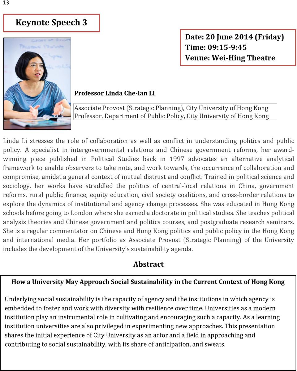 A specialist in intergovernmental relations and Chinese government reforms, her awardwinning piece published in Political Studies back in 1997 advocates an alternative analytical framework to enable
