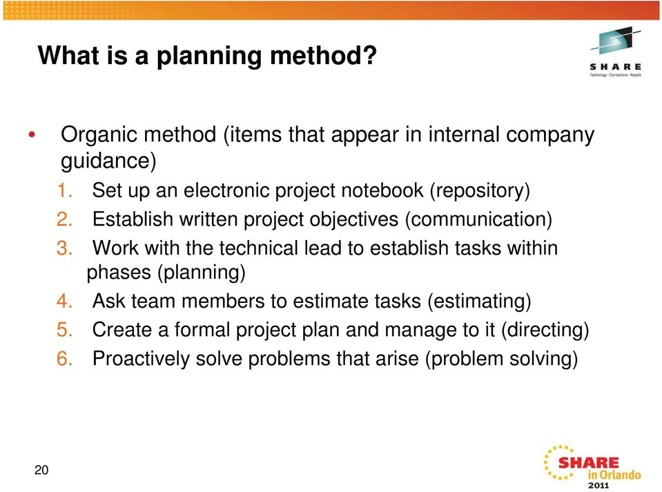 Work with the technical lead to establish tasks within phases (planning) 4.