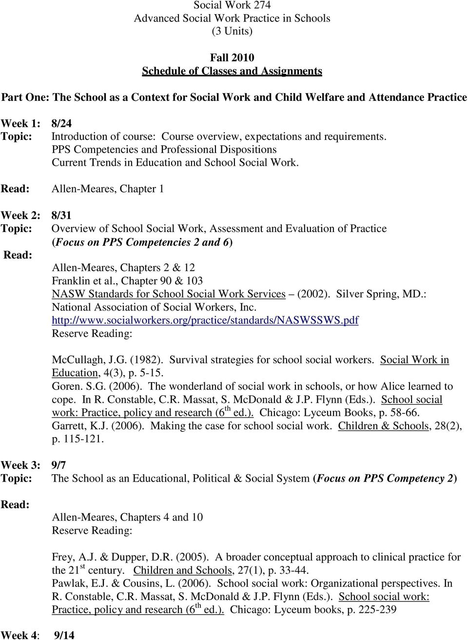 Allen-Meares, Chapter 1 Week 2: 8/31 Topic: Overview of School Social Work, Assessment and Evaluation of Practice (Focus on PPS Competencies 2 and 6) Allen-Meares, Chapters 2 & 12 Franklin et al.