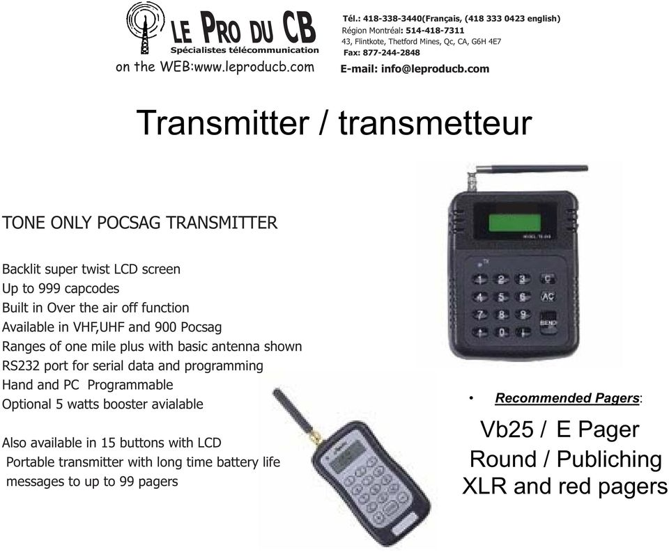 programming Hand and PC Programmable Optional 5 watts booster avialable Also available in 15 buttons with LCD Portable