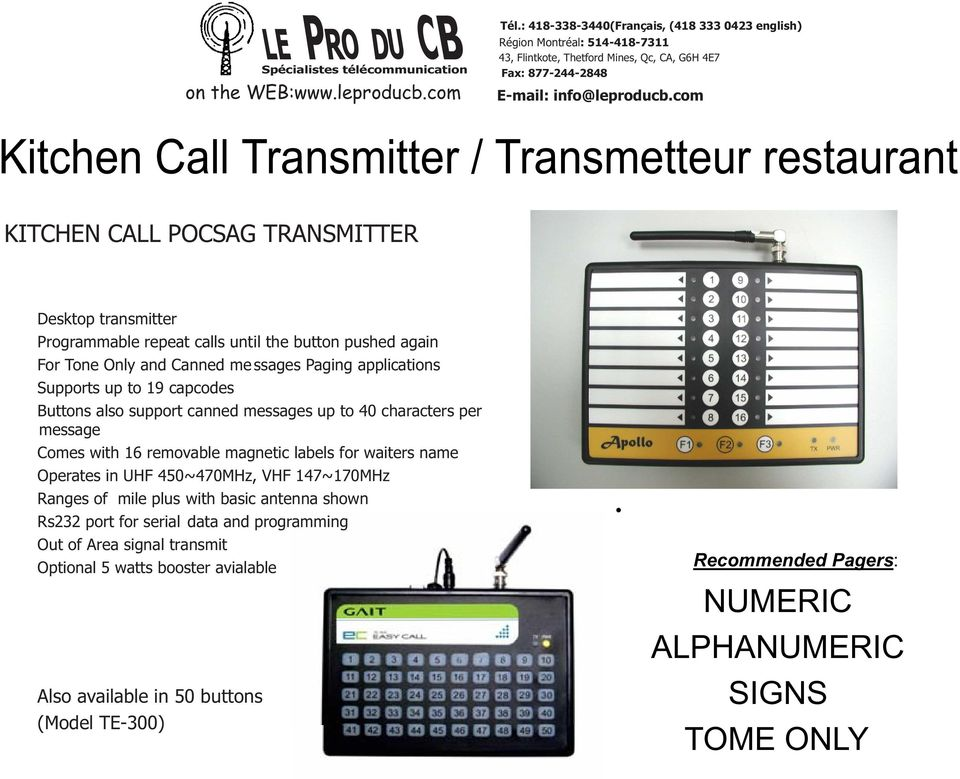 removable magnetic labels for waiters name Operates in UHF 450~470MHz, VHF 147~170MHz Ranges of mile plus with basic antenna shown Rs232 port for serial data and
