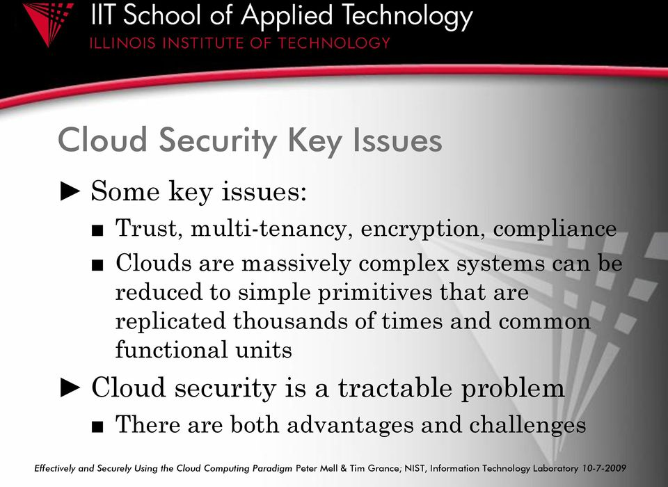 functional units Cloud security is a tractable problem There are both advantages and challenges Effectively