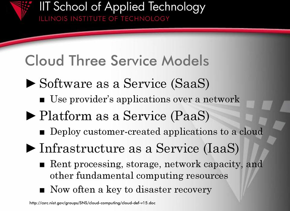 Service (IaaS) Rent processing, storage, network capacity, and other fundamental computing