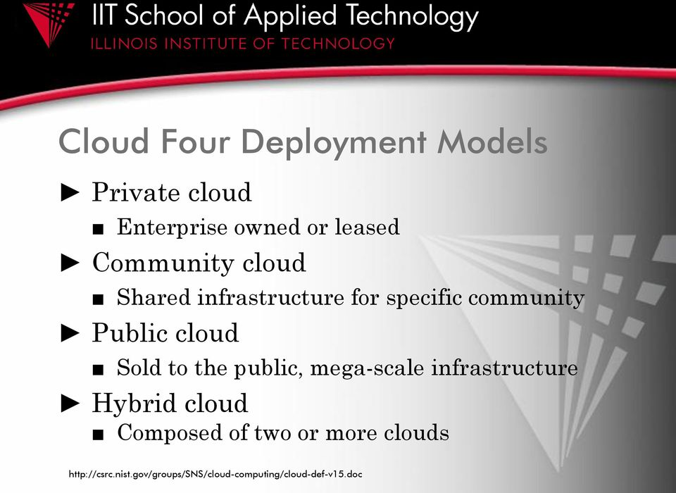 Sold to the public, mega-scale infrastructure Hybrid cloud Composed of two