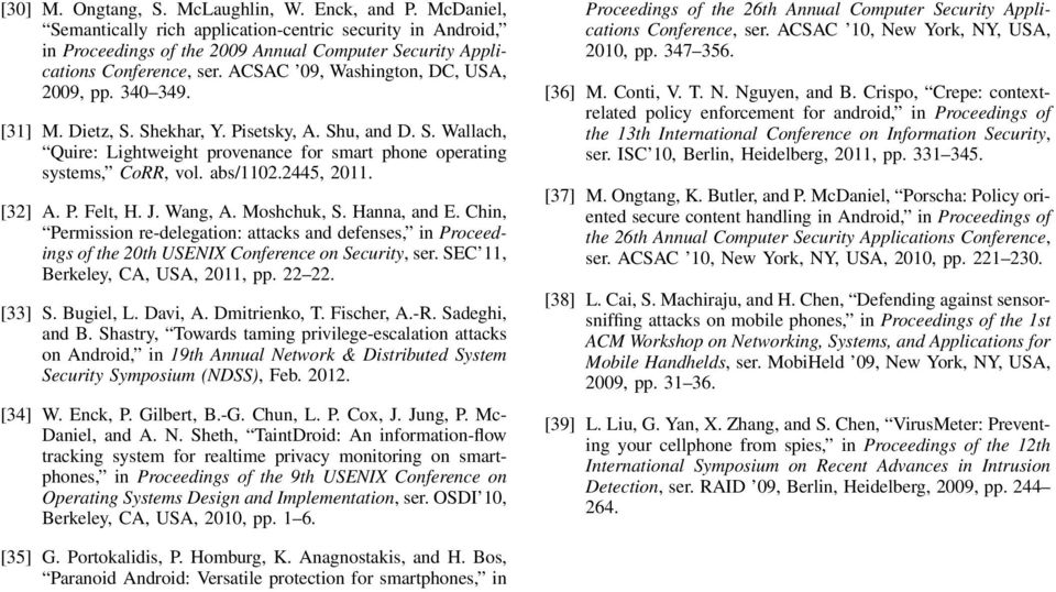 abs/1102.2445, 2011. [32] A. P. Felt, H. J. Wang, A. Moshchuk, S. Hanna, and E. Chin, Permission re-delegation: attacks and defenses, in Proceedings of the 20th USENIX Conference on Security, ser.