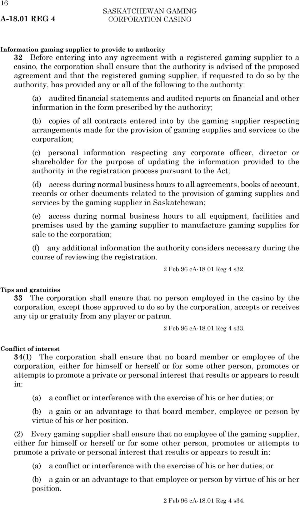 financial statements and audited reports on financial and other information in the form prescribed by the authority; (b) copies of all contracts entered into by the gaming supplier respecting