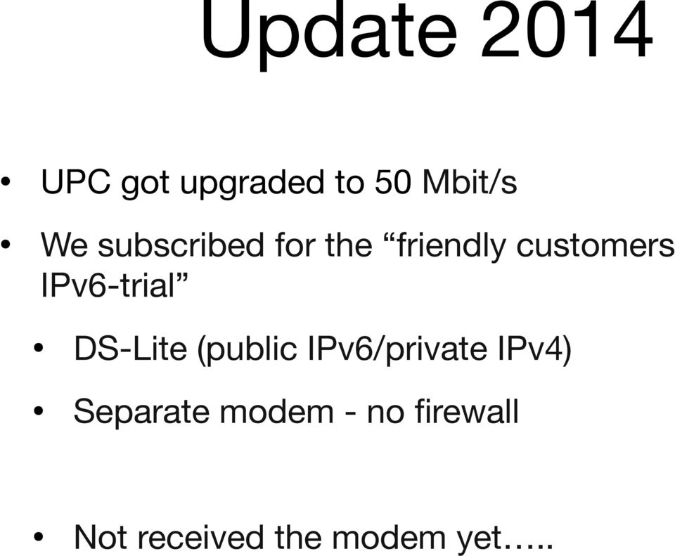 IPv6-trial DS-Lite (public IPv6/private IPv4)